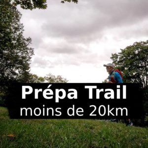 Prépa: Programme d'entraînement Trail de moins de 20km